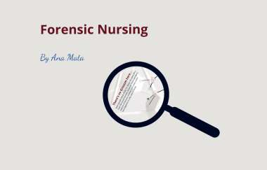 Forensic Nursing By Ana Mata